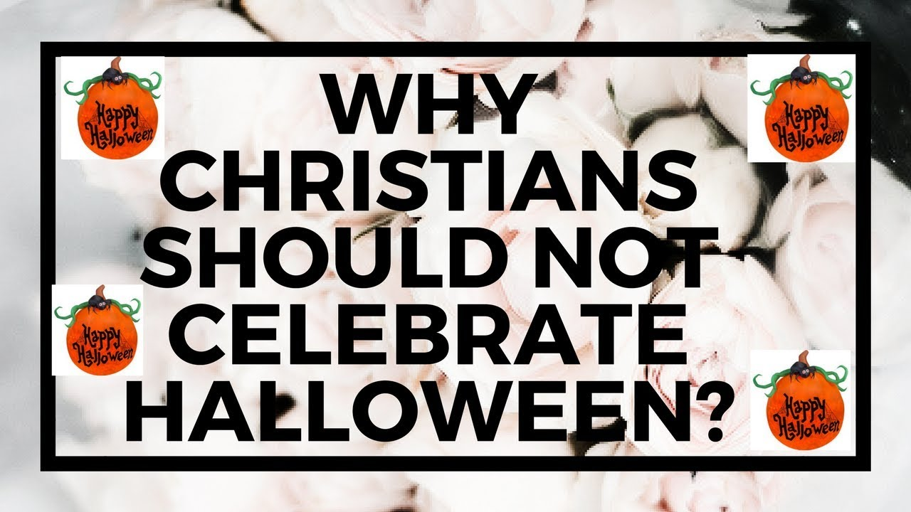 why christians should not celebrate halloween - youtube