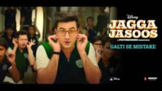 Galti se Mistake - Jagga Jasoos full mp3 song.