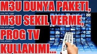 M3U LISTELERI, M3U DUZENLEME, PROG TV KULLANIMI VE YENI LINKLER
