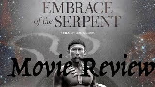 Movie Review: Embrace of the Serpent