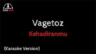 vagetoz - Kehadiranmu Karaoke