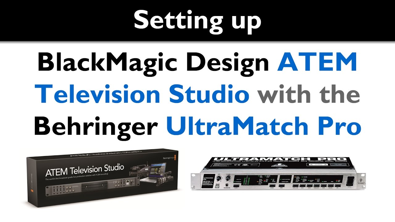 setting up the atem television studio from blackmagic design with the ultramatch pro from. Black Bedroom Furniture Sets. Home Design Ideas
