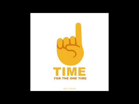 One time for the one time: by Kick Lee ft, Nuk
