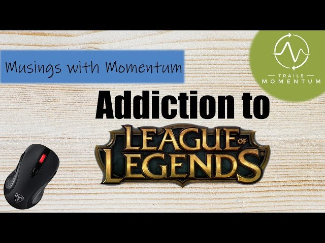 Addressing League of Legends Addiction in Young Adults