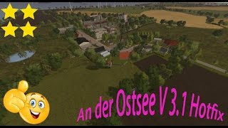Map An der Ostsee V 3.1 Hotfix   Link:https://www.modhoster.de/mods/an-der-ostsee-v2 http://www.modhub.us/farming-simulator-2017-mods/on-the-baltic-sea-v3-0/