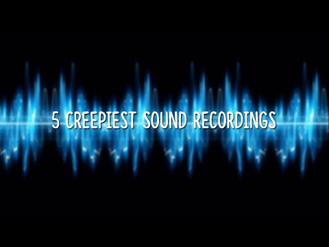 5 Creepiest Audio Recordings Ever Caught On Tape!