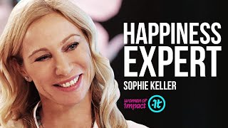 This is How You Become A Happier Person | Sophie Keller on Women of Impact
