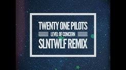 Level of Concern (SLNTWLF Remix) | Twenty One Pilots