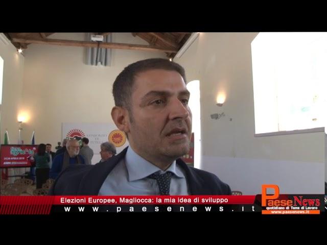 Elezioni Europee Magliocca  la mia idea di sviluppo