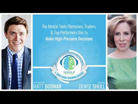 The Mental Tools Top Performers Use To Make High-Pressure Decisions with Denise Shull