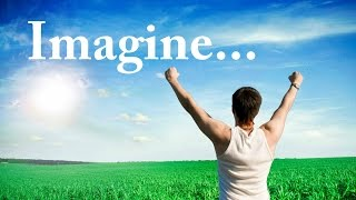 IMAGINE: Manifesting Your Dreams: Affirmations that REALLY work, Law Of Attraction