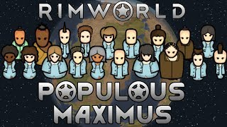 [7] Starting The Fortress Of Growth | RimWorld Populous Maximus