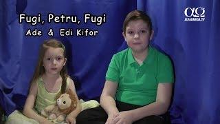 Fugi, Petru, fugi: cântec pentru copii  Ade și Edi Kifor