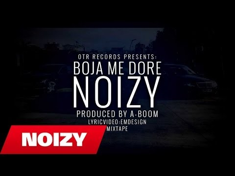 Noizy - Boja Me Dore (Official Lyric Video-Mixtape) (Prod. by A-Boom)