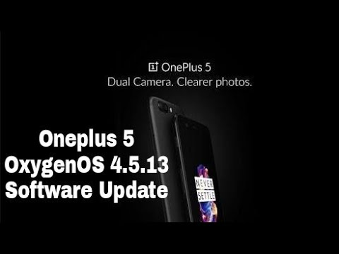 Oneplus 5 OxygenOS 4.5.13 Update!!