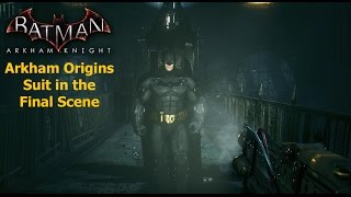 Batman Arkham Knight: Arkham Origins suit in Final Scene