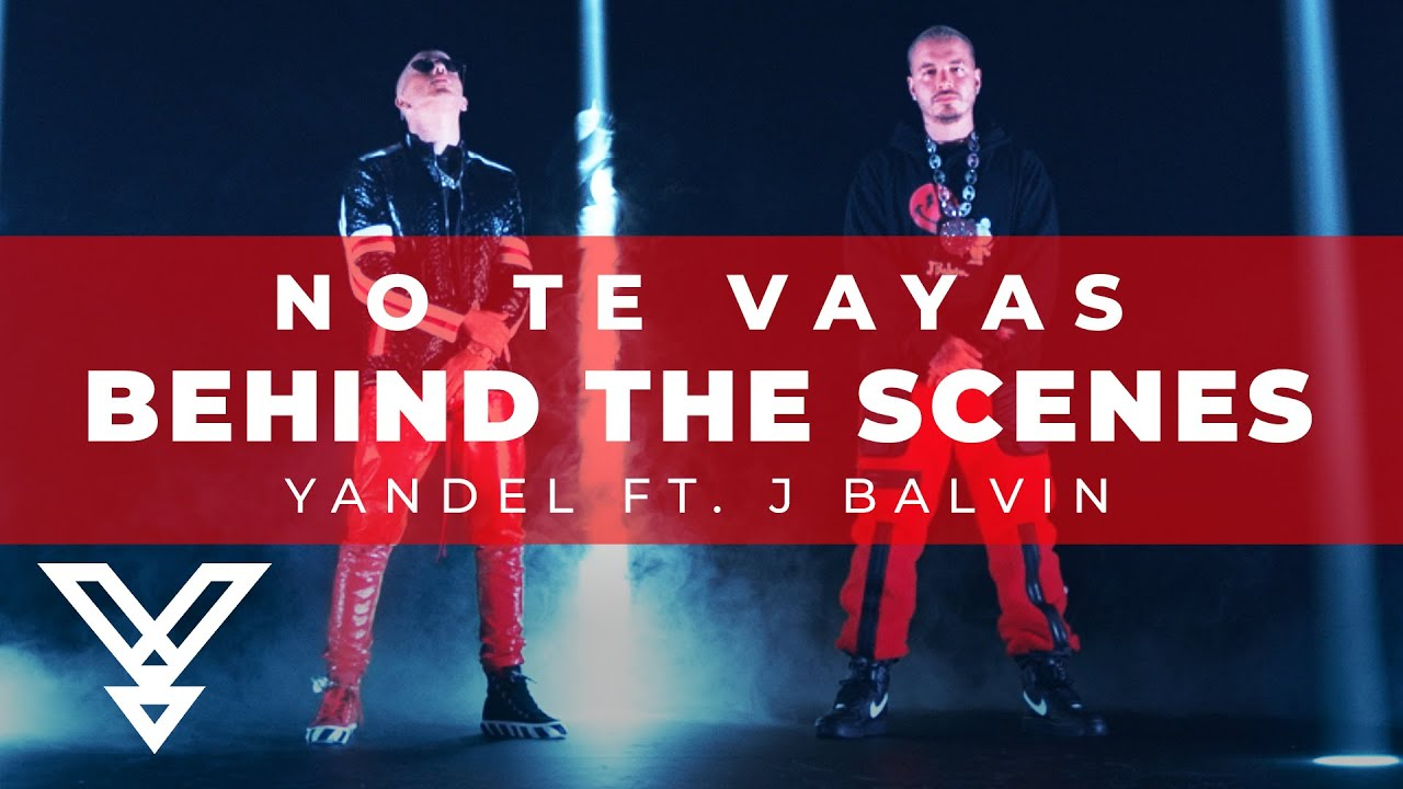 Yandel Ft. J Balvin - No Te Vayas ( Official BTS - Behind The Scene)