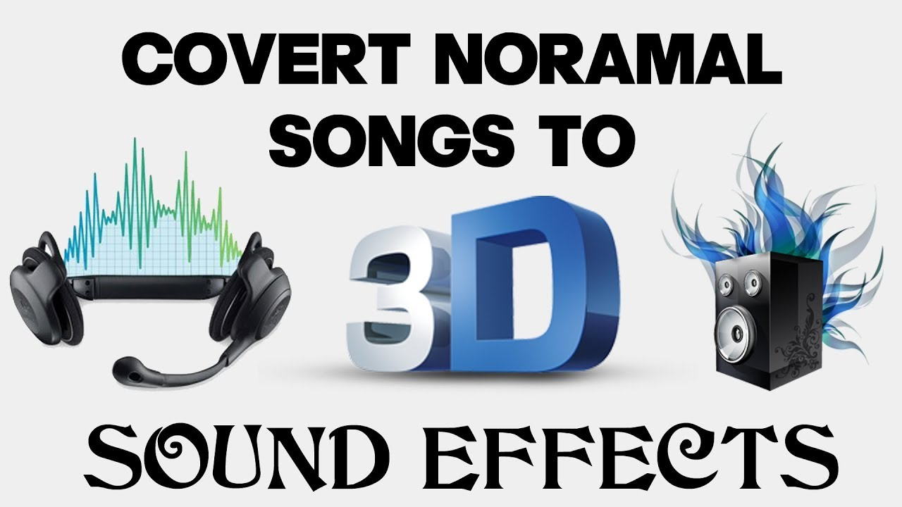 How To Create 3D Sound Effects : Convert normal songs to 3D : Hindi  tutorial : 3D sound effects
