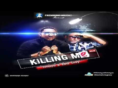 72 Elvis Grey – Killing Me ft Timaya