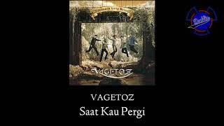 Vagetoz++Saat+Kau+Pergi+Lirik