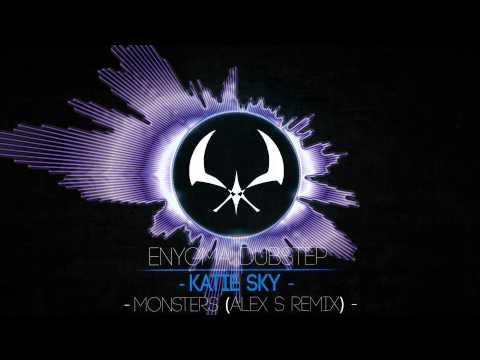 Katie Sky - Monsters (Alex S Remix) [Drumstep]