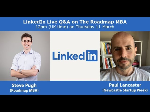 LinkedIn Live Q&A with Steve Pugh on How to grow your business with the Roadmap MBA, Paul Lancaster