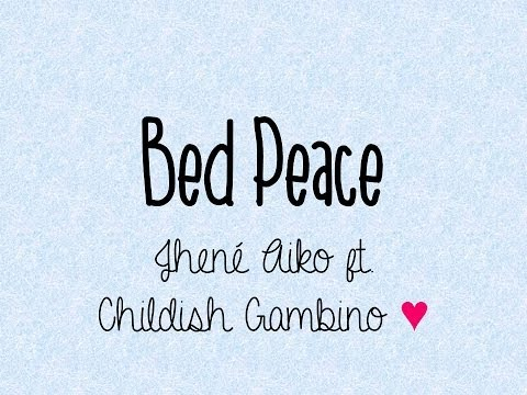Jhene Aiko - Bed Peace ft. Childish Gambino (Lyrics)