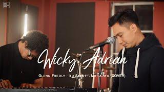 GLENN FREDLY - ITU SAJA ft. MUTIA AYU (COVER BY WICKY ADRIAN)