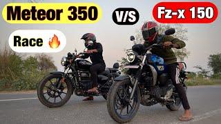 Yamaha Fz-x 150 Vs Royal Enfield Meteor 350 Drag Race 🤣 | बाप से पंगा नहीं 😂