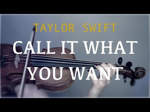 Taylor Swift - Call It What You Want for...