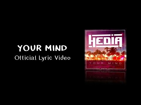 Hedia - Your Mind (ft. Kristen Marie) Official Lyric Video