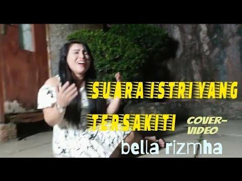 Suara Istri Yang Tersakiti - Bella Riezmha Cover Video ...