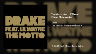 Drake - The Motto (feat. Lil Wayne) [Super Clean Version]