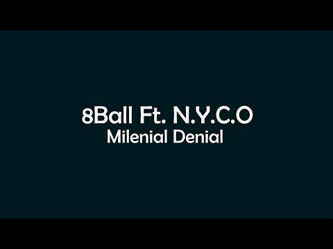 8 Ball Ft. N.Y.C.O - Milenial Denial Mp3
