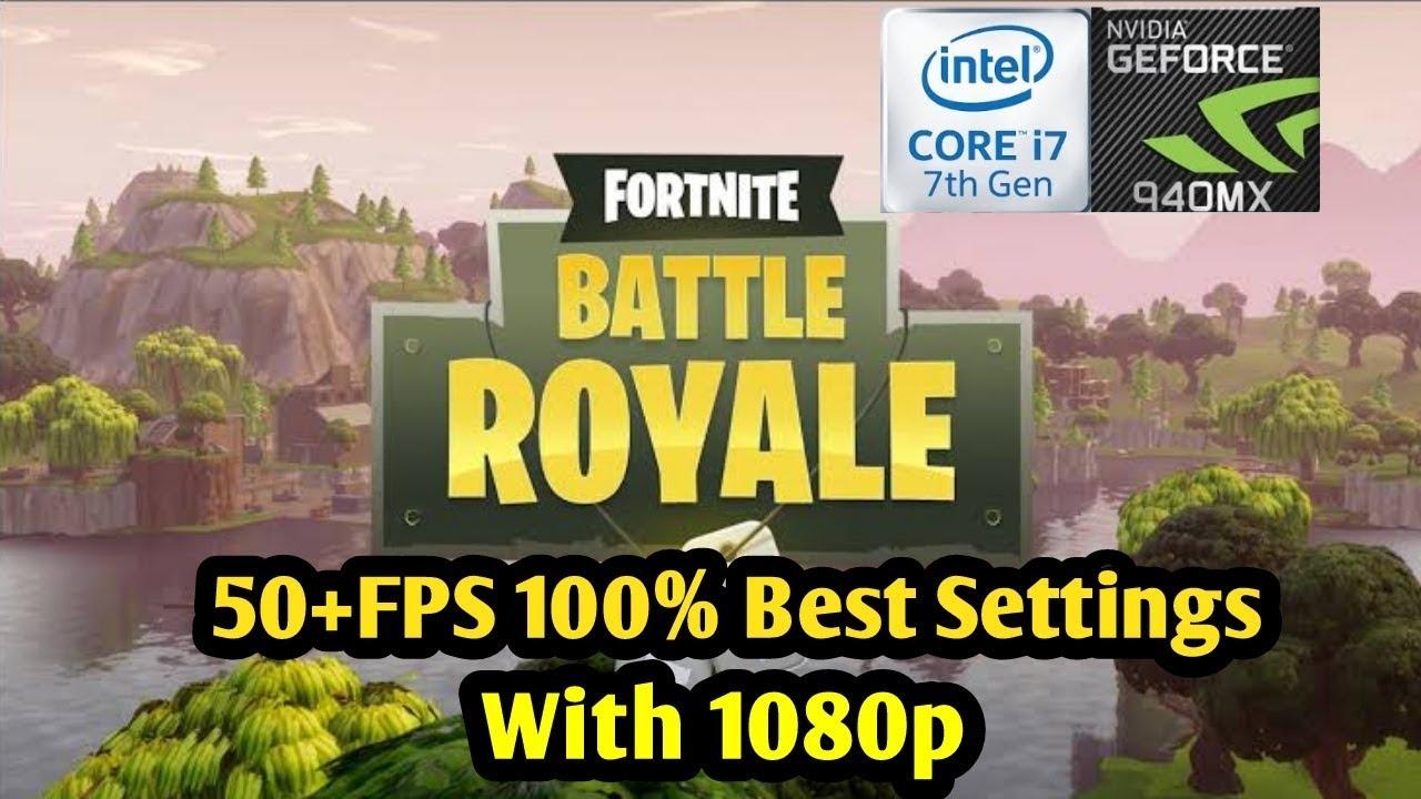 Fortnite Battle Royale Season 4 on Geforce 940MX- i7-7500u- 16GB Ram