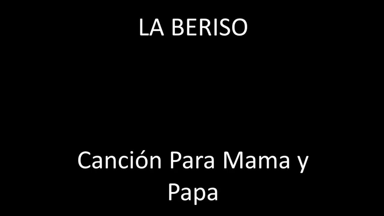 La Beriso Cancion Para Mama Y Papa Letra Youtube