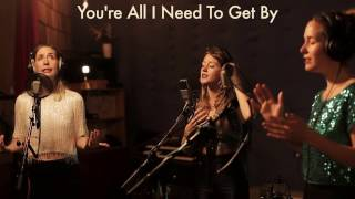 T Sisters - You're All I Need To Get By