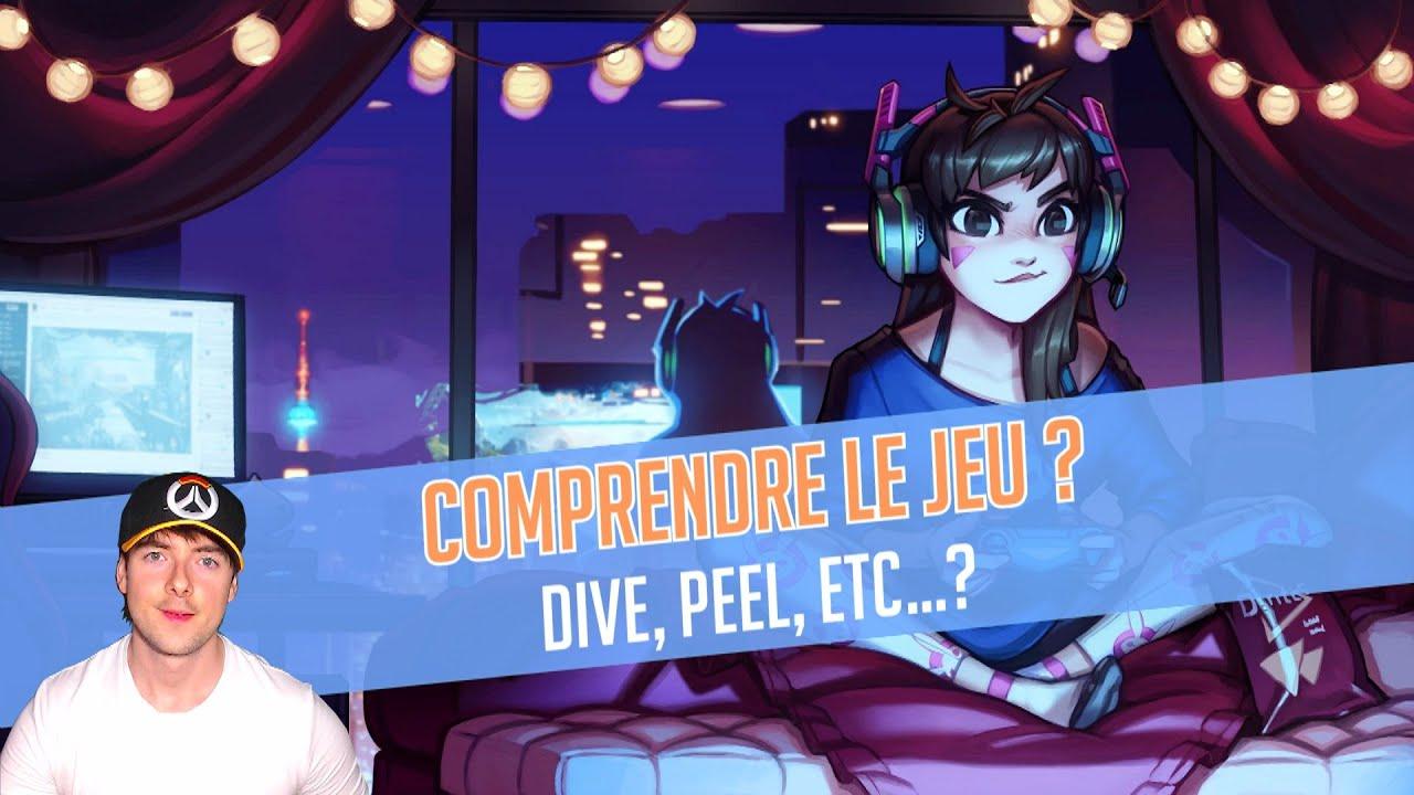 COMPRENDRE LE JEU ? LEXIQUE : DIVE, PEEL, ETC - TUTO OVERWATCH FR - PC PS4 XBOX SWITCH