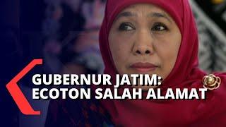 Gubernur Jawa Timur, Khofifah Indar, Mengatakan Ecoton Salah Alamat