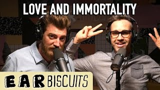 Love & Immortality | Ear Biscuits