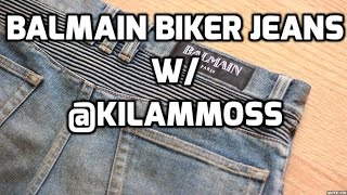 Let's Talk Denim (ep.2): Balmain Biker Jeans W/ @kilammoss