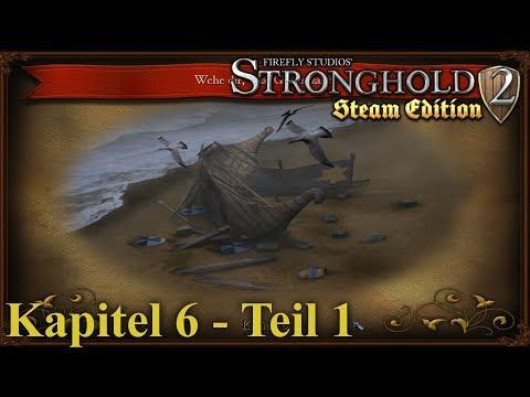 Kapitel 6: Wehe dir, Olaf Grimmzahn - Teil 1 - Stronghold 2 Steam Edition | Let's Play (German)