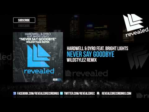 Hardwell & Dyro feat. Bright Lights - Never Say Goodbye (Wildstylez Remix) - OUT NOW!