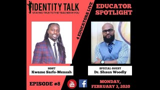 "IDTALK4ED LIVE Episode #8 - ""Teach, Hustle, Inspire"" (Dr. Shaun Woodly)"
