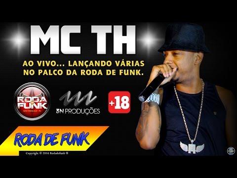 MC TH :: MEDLEY ESPECIAL LANÇANDO VÁRIAS AO VIVO NA RODA DE FUNK (FULL HD)  +18