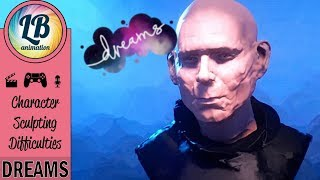 Sculpting is HARD - Character Creation in Dreams PS4 Early Access