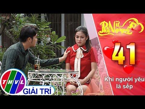 THVL | Phụ nữ ngày nay - Tập 41: Khi người yêu là sếp
