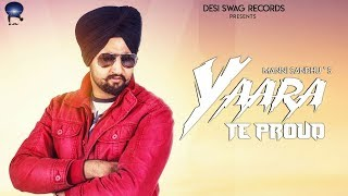 Yaara Te Proud (Official ) | Manni Sandhu | Yash Oye | Latest Song 2018 | Desi Swag Records