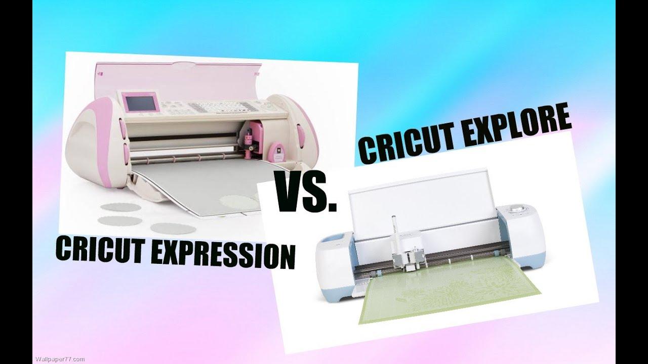 Cricut Explore Vs  Cricut Expression