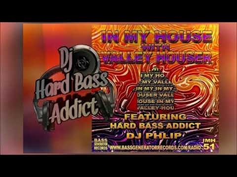 In My House With Valley Houser - Guest Mix - Dj Hard Bass Addict - FREE DOWNLOAD
